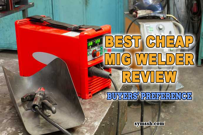 Best-Cheap-MIG-Welder-Review--Buyers'-Preference