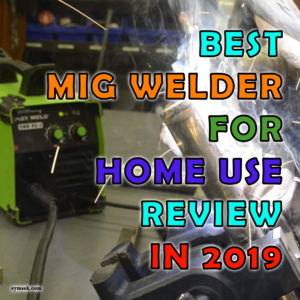 Best-MIG-Welder-for-Home-Use-Review-in-2019