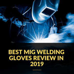Best MIG Welding Gloves Review in 2019